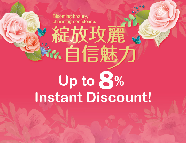Blooming Beauty, Charming Confidence. Up to 8% Instant Discount!